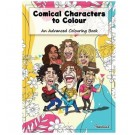 Comical Characters to Colour - An Advanced Colouring Book - 22 Pages of Fun